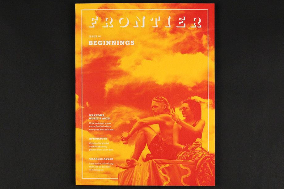 We produce a magazine about design and creativity. Our first issue launched last fall. Our next issue launches this coming September. Photo courtesy of Frontier.
